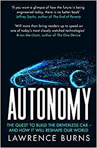autonomy:the quest to build the driverless car and how it will reshape our world