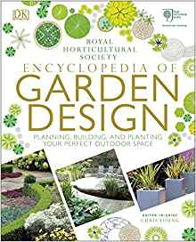 encyclopedia of garden design: planning, building, and planting your perfect outdoor space