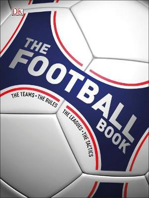 the football book:the teams, the rules, the leagues, the tactics