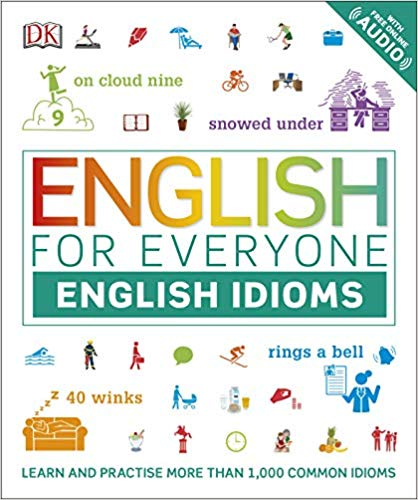 english for everyone english idioms:learn and practise common idioms and expressions