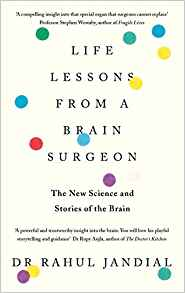 life lessons from a brain surgeon:the new science and stories of the brain
