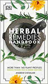 herbal remedies handbook: more than 140 plant profiles, remedies for over 50 common conditions
