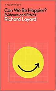 can we be happier?: evidence and ethics (pelican books)