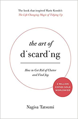 the art of discarding:how to get rid of clutter and find joy