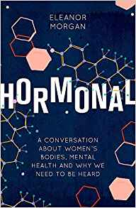 hormonal:a conversation about women's bodies, mental health and why we need to be heard
