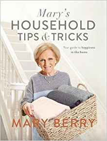mary's household tips & tricks: your guide to happiness in the home