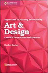 approaches to learning and teaching art & design: a toolkit for international teachers