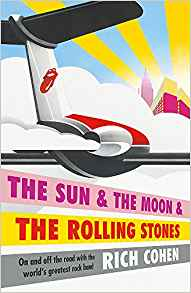 the sun & the moon & the rolling stones: on and off the road with the world's greatest rock band