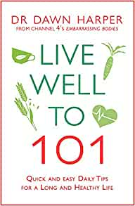 live well to 101: quick and easy daily tips for a long and healthy life