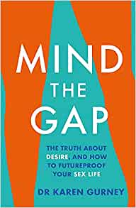 mind the gap: the truth about desire, and how to futureproof your sex life