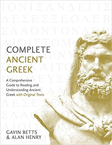 complete ancient greek:  a comprehensive guide to reading and understanding ancient greek with original texts