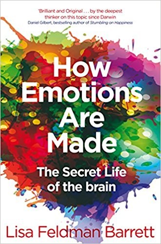 how emotions are made: the secret life of the brain