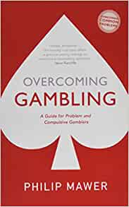 overcoming gambling: a guide for problem and compulsive gamblers