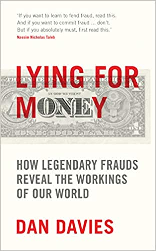 lying for money: how legendary frauds reveal the working of our world