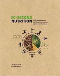30-second nutrition: the 50 most significant food-related facts, each explained in half a minute