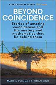 beyond coincidence:stories of amazing coincidences and the mystery and mathematics that lie behind them