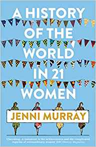 a history of the world in 21 women:a personal selection