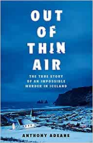 out of thin air: a true story of impossible murder in iceland