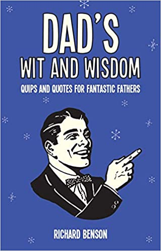 dad's wit and wisdom: quips and quotes for fantastic fathers