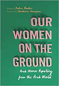 our women on the ground:arab women reporting from the arab world