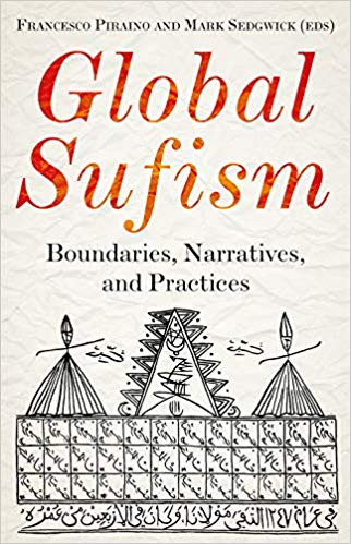 global sufism: boundaries, narratives and practices: boundaries, structures and politics