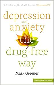 depression and anxiety the drug-free way (overcoming common problems):