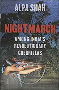 nightmarch: among india's revolutionary guerrillas