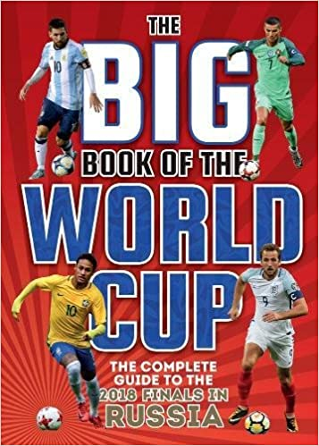 the big book of the world cup: the the complete guide to the 2018 finals in russia
