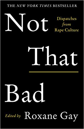 not that bad:dispatches from rape culture